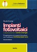 Impianti Fotovoltaici e Conto Energia. II edizione