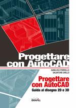 Progettare con Autocad. Guida al disegno 2D e 3D