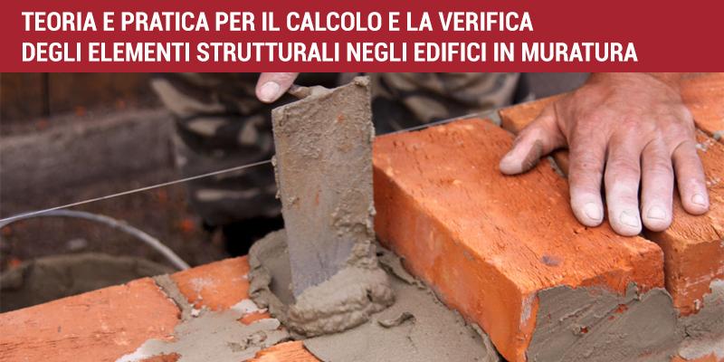 Calcolo e verifica elementi strutturali in muratura: la teoria e la pratica