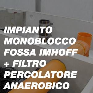 Impianto Monoblocco Fossa Imhoff + Filtro Percolatore Anaerobico