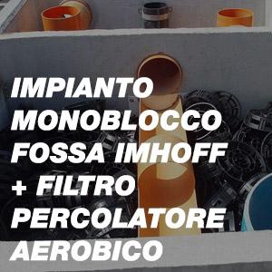 Impianto Monoblocco Fossa Imhoff + Filtro Percolatore Aerobico