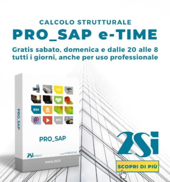 Calcolo strutturale: PRO_SAP e-TIME gratis per scopi professionali