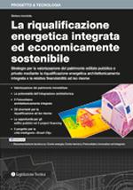 La riqualificazione energetica integrata ed economicamente sostenibile
