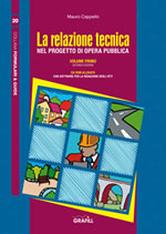 La relazione tecnica nel progetto dell'opera pubblica. Volume Primo