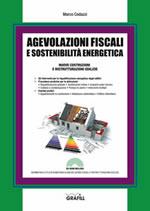 Agevolazioni fiscali e sostenibilità energetica. Nuove costruzioni e ristrutturazioni edilizie