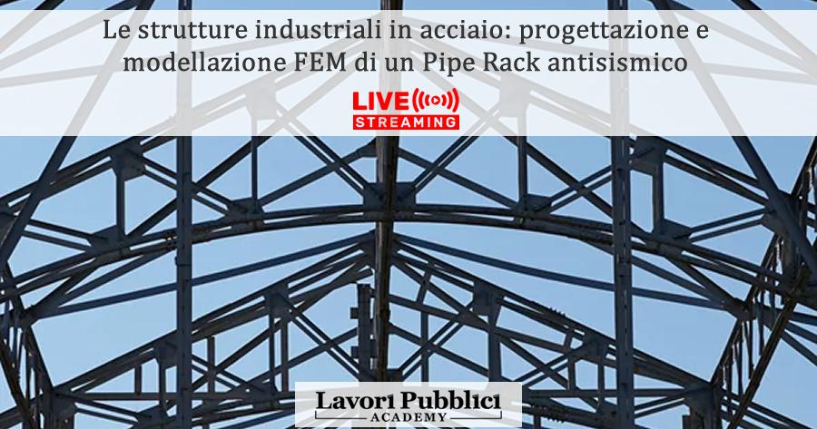 Le strutture industriali in acciaio: progettazione e modellazione FEM di un Pipe Rack antisismico
