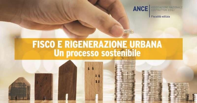 Fisco e Rigenerazione urbana: Dall'Ance una brochure per un processo sostenibile