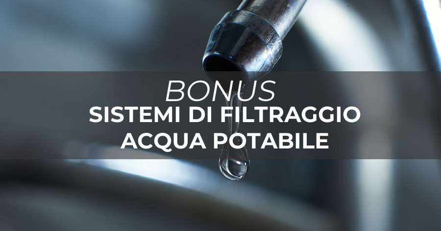 Legge di Bilancio 2021: credito di imposta per i sistemi di filtraggio acqua potabile