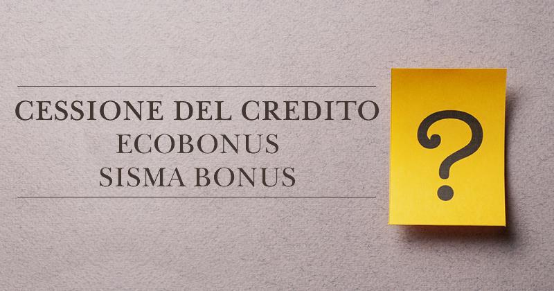Cessione credito imposta ecobonus e sisma bonus: nuovi chiarimenti dall'Agenzia delle Entrate sulle detrazioni fiscali