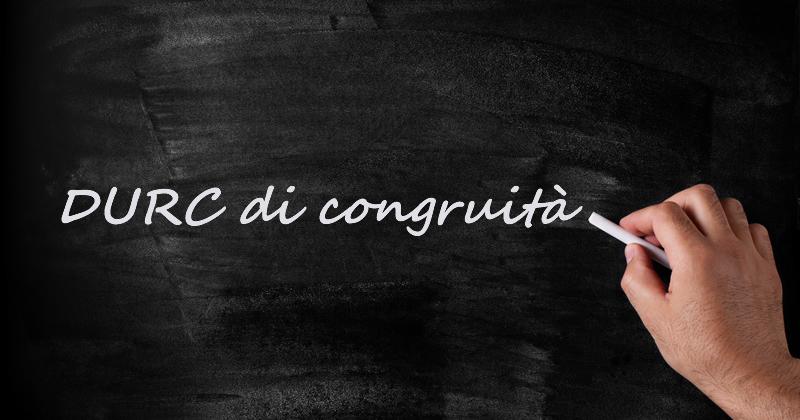 Il DURC di congruità: a cosa serve?