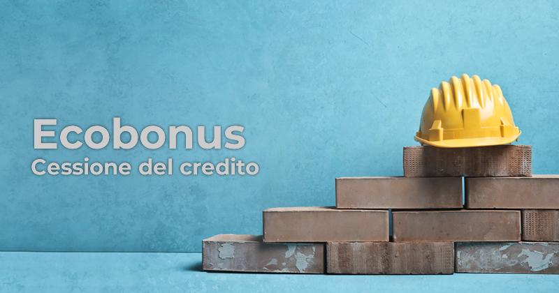 Ecobonus: dall'Agenzia delle Entrate chiarimenti sulla cessione del credito a più fornitori