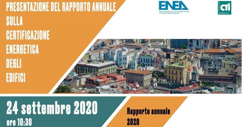 Enea e CTI: Presentazione del Rapporto annuale sulla Certificazione Energetica degli edifici