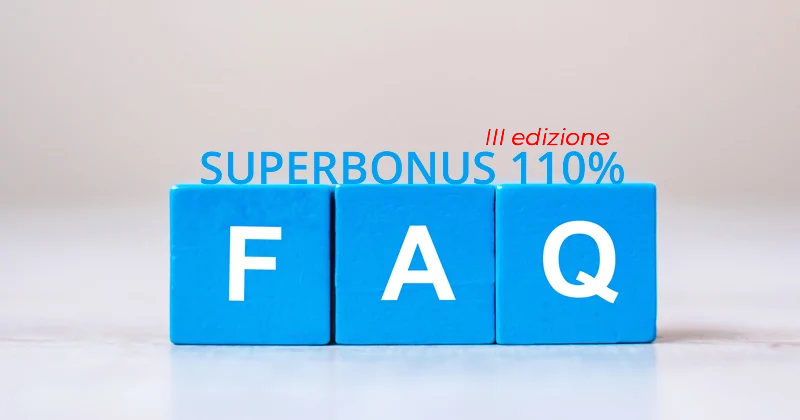 Superbonus 110%: la III edizione delle FAQ sulle detrazioni fiscali previste dal Decreto Rilancio