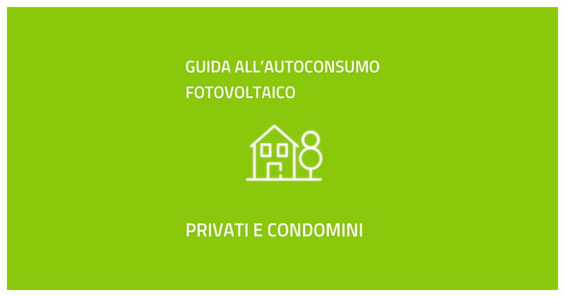 Guida all'autoconsumo fotovoltaico per privati e condomini
