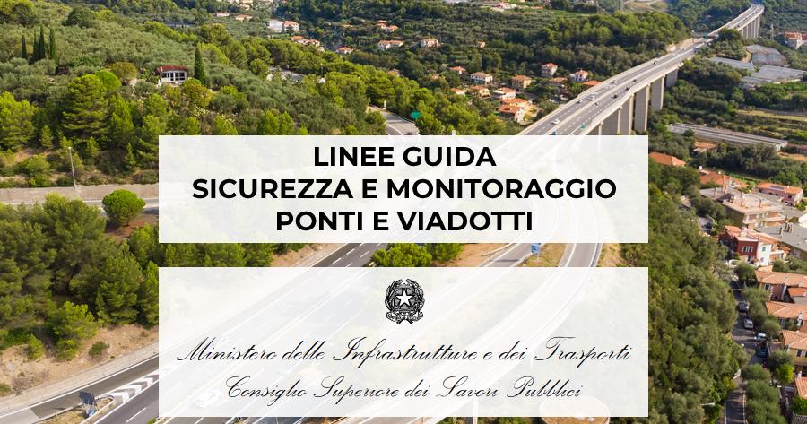 Classificazione e gestione del rischio, valutazione della sicurezza e monitoraggio dei ponti: adottate le Linee guida del CSLP