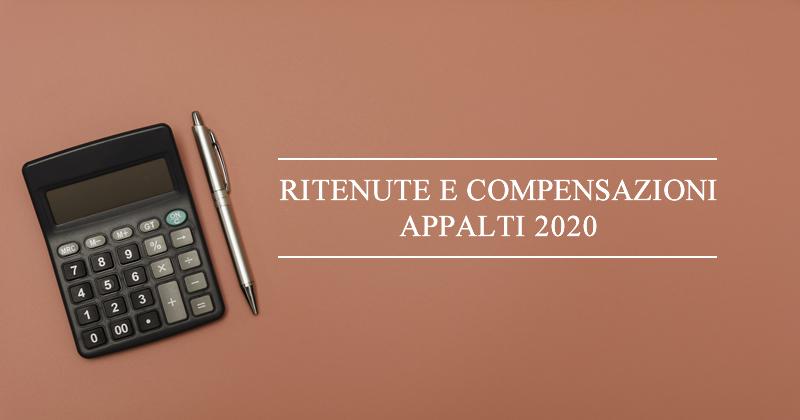 Ritenute e compensazioni appalti 2020: dall'Agenzia delle Entrate chiarimenti sulle ritenute negli appalti over 200mila euro