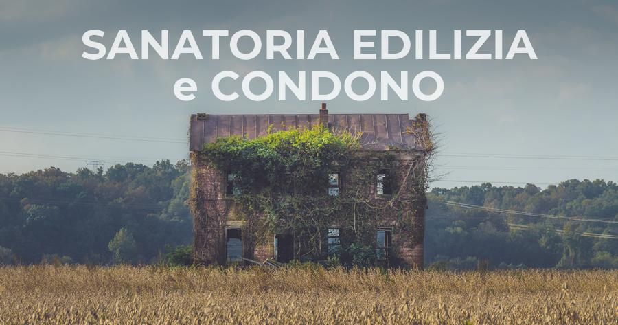 Sanatoria edilizia e condono: quali sono le differenze?