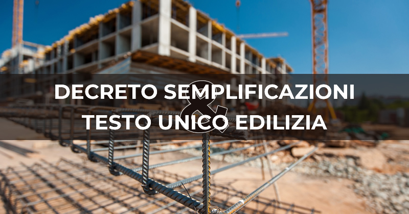 Decreto Semplificazioni e Testo Unico Edilizia: arrivano i chiarimenti congiunti delle Infrastrutture e della Funzione Pubblica