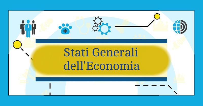 Stati Generali e ripresa economica del Paese: le raccomandazioni dei professionisti
