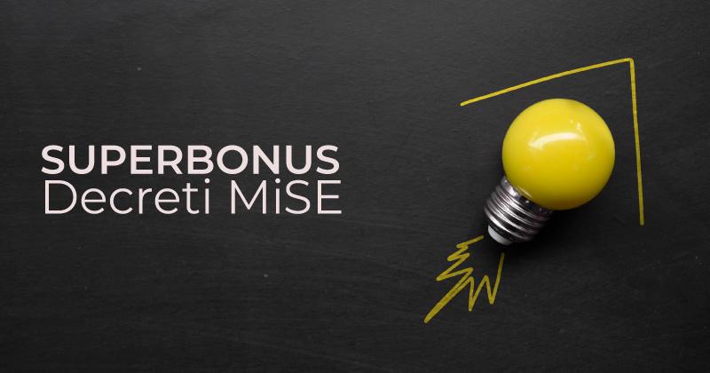 Superbonus 110%: ecco i Decreti del MiSE Requisiti minimi e Asseverazione per Ecobonus e Sismabonus