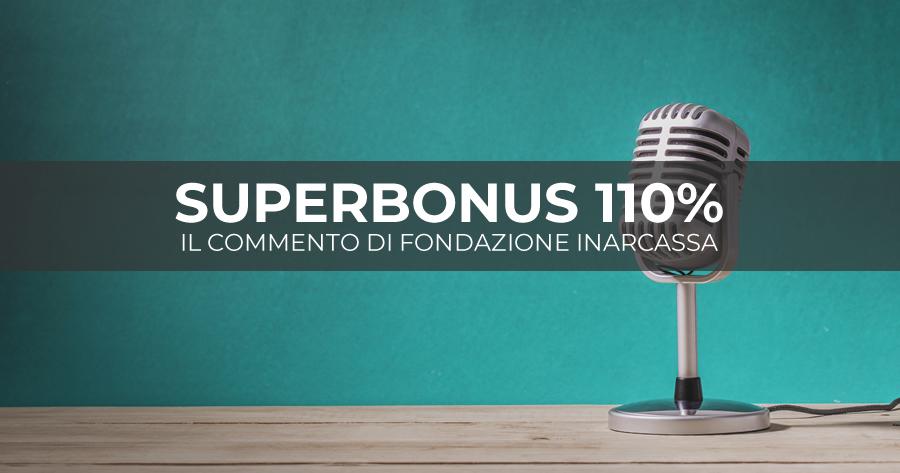 Superbonus 110%, Fondazione Inarcassa: Auspicabile che almeno il Sismabonus sia strutturale