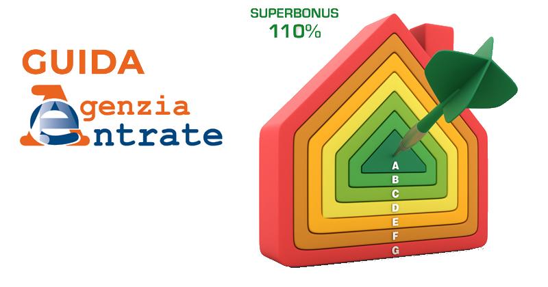 Superbonus 110%: interventi agevolati, a chi spetta, come si può utilizzare nella guida dell'Agenzia delle Entrate