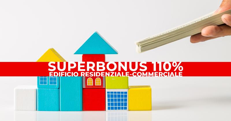 Superbonus 110%: la detrazione fiscale degli interventi trainanti e trainati su edifici residenziali e commerciali