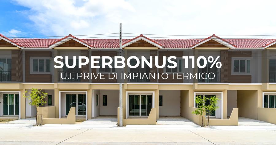 Superbonus 110%: detrazione fiscale anche per le unità immobiliari prive di impianto termico?