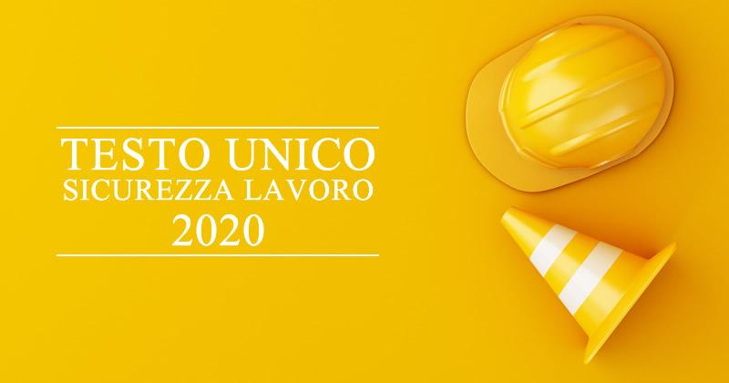 Testo Unico Sicurezza Lavoro (TUSL) 2020: il testo del D.Lgs. n. 81/2008 aggiornato a novembre 2020