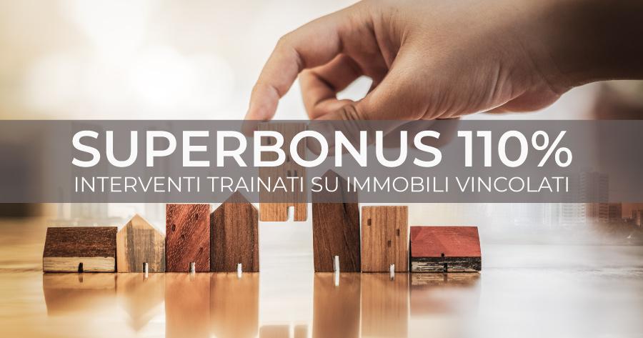Superbonus 110% e interventi trainati su immobili vincolati: nuova risposta dell'Agenzia delle Entrate