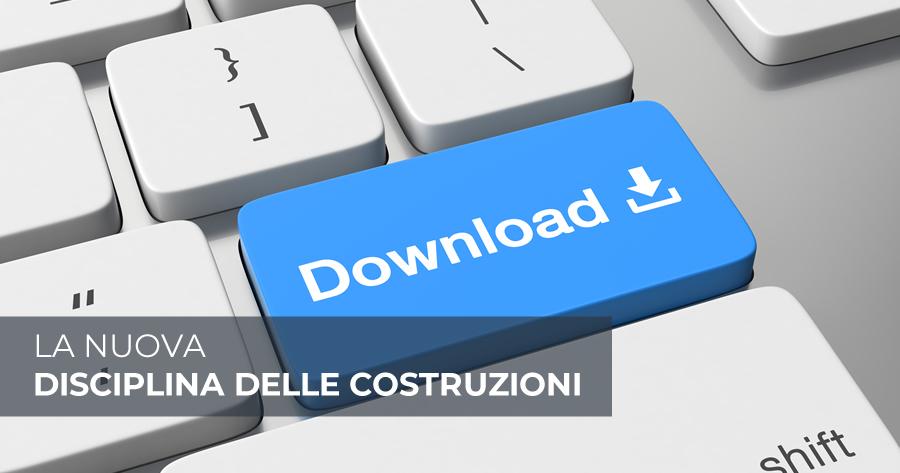 La nuova Disciplina delle costruzioni: ecco il testo in pdf