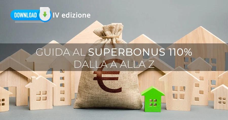 Superbonus 110%: [SCARICA] la IV edizione della guida alla A alla Z