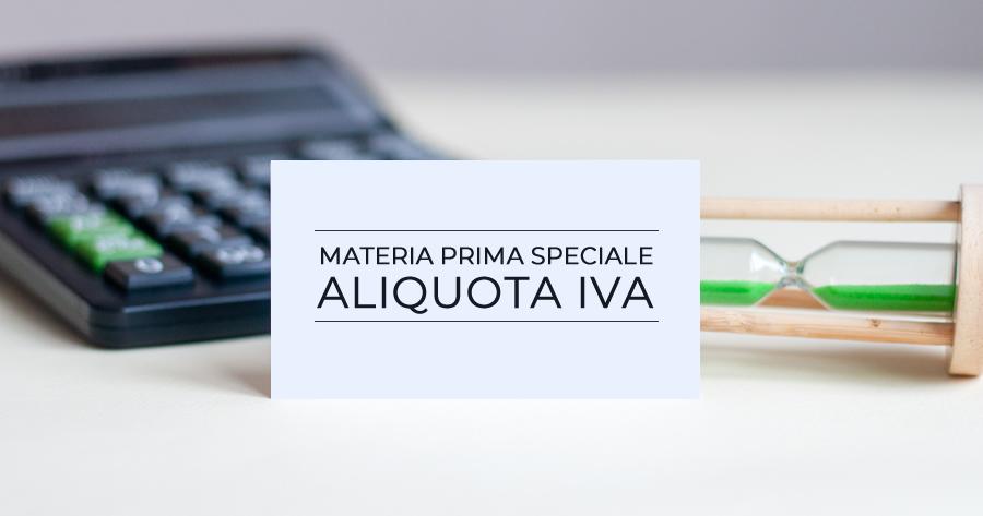 Materia Prima Speciale (MPS) e Reverse change: interviene il Fisco