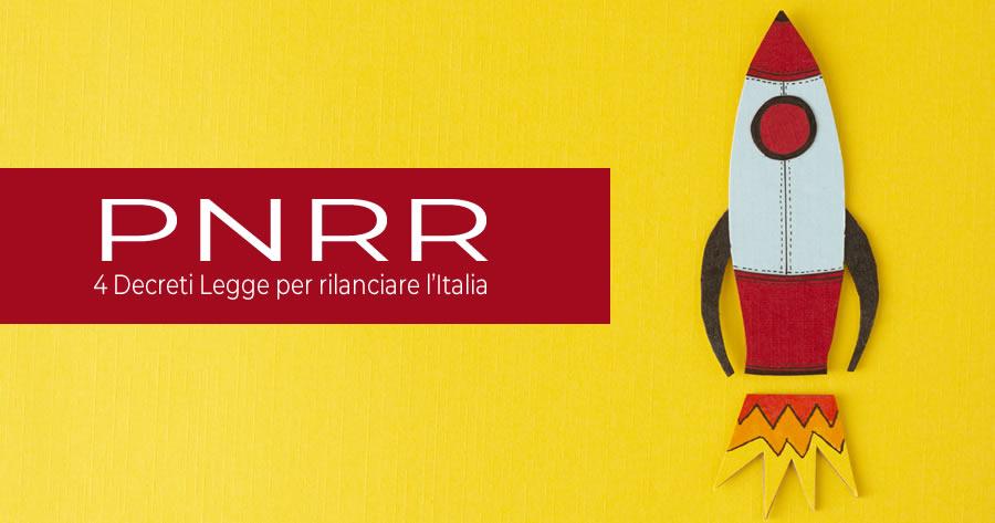 PNRR: 4 Decreti Legge per rilanciare l'Italia