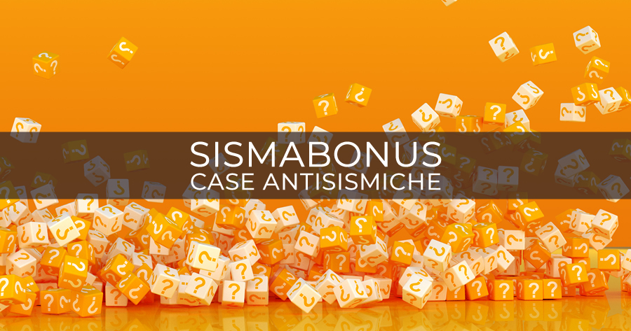 Sismabonus case antisismiche: l'Agenzia delle Entrate risponde a vari quesiti