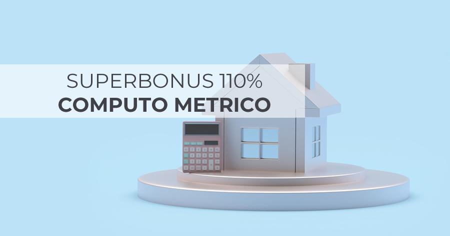 Superbonus 110% e Computo metrico: tutto quello che c'è da sapere