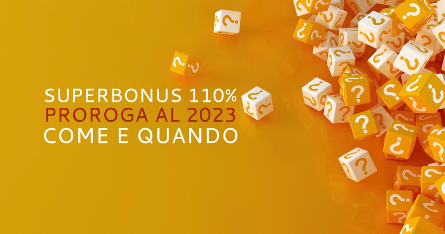 Superbonus 110% al 2023: come e quando?
