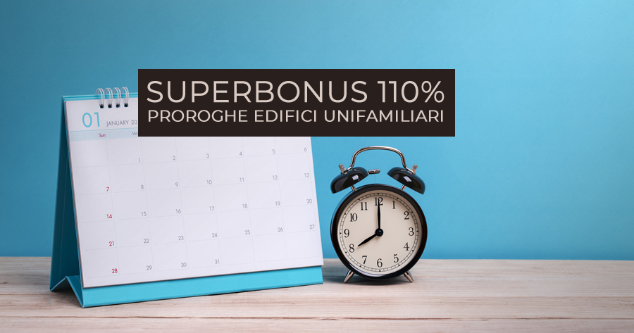 Superbonus 110%, oggi la decisione sulle proroghe per le unifamiliari?