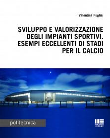Sviluppo e valorizzazione degli impianti sportivi. Esempi eccellenti di stadi per il calcio