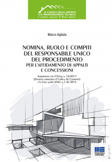 Nomina, ruolo e compiti del responsabile unico del procedimento per l'affidamento di appalti e concessioni