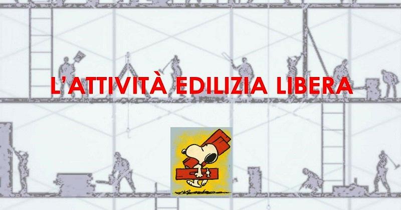 Edilizia libera: Elenco degli interventi che non richiedono Permesso di costruire, Cila o Scia