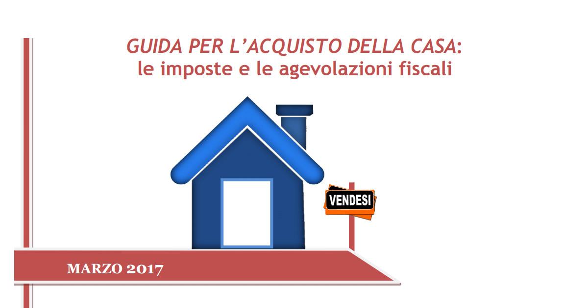 Acquistare casa dalle entrate il vademecum con imposte e agevolazioni fiscali - Agevolazioni costruzione prima casa 2017 ...