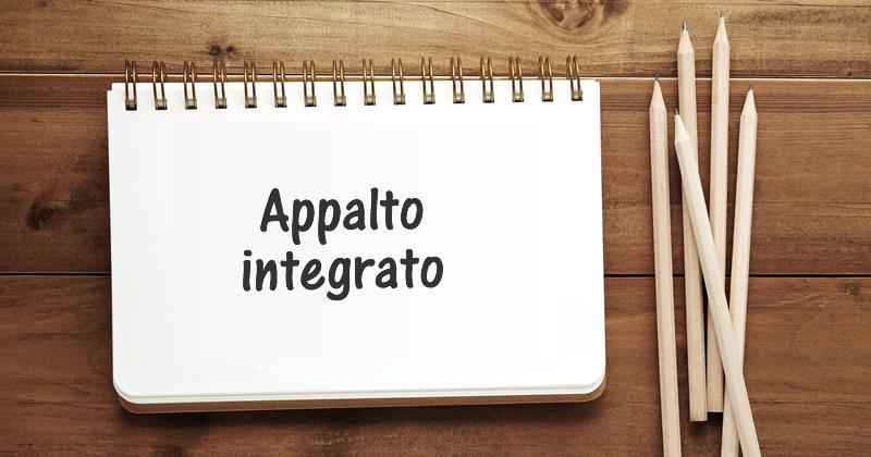 Riforma Codice dei contratti e DL Semplificazioni: ritorna l'appalto integrato