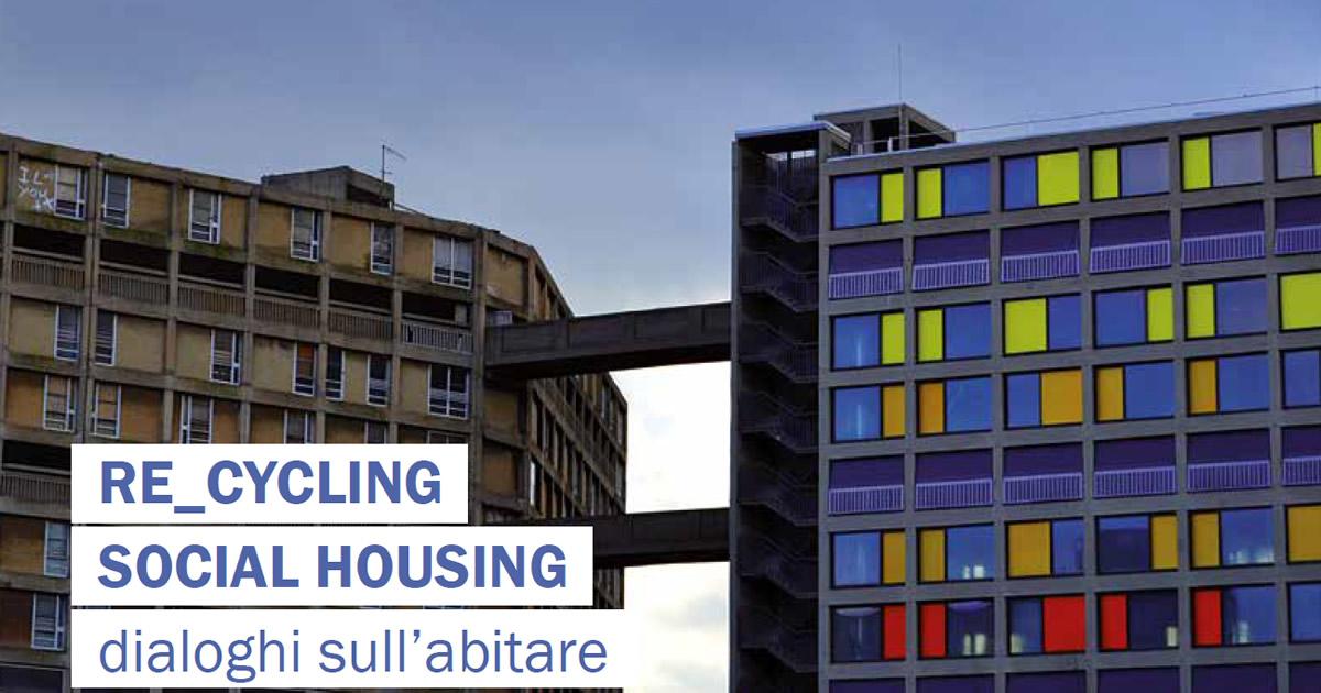 Re_cycling social housing: dialoghi sull'abitare