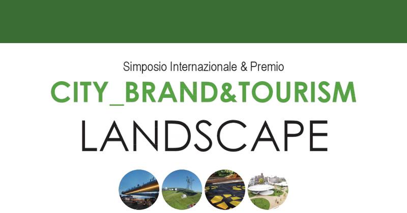 City_Brand&Tourism Landscape: in scadenza il premio internazionale per Progettisti e Professionisti