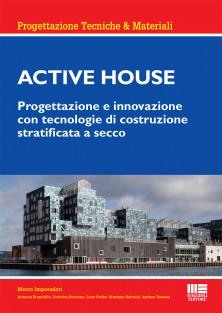 Active House - Progettazione e innovazione con tecnologie di costruzione stratificata a secco